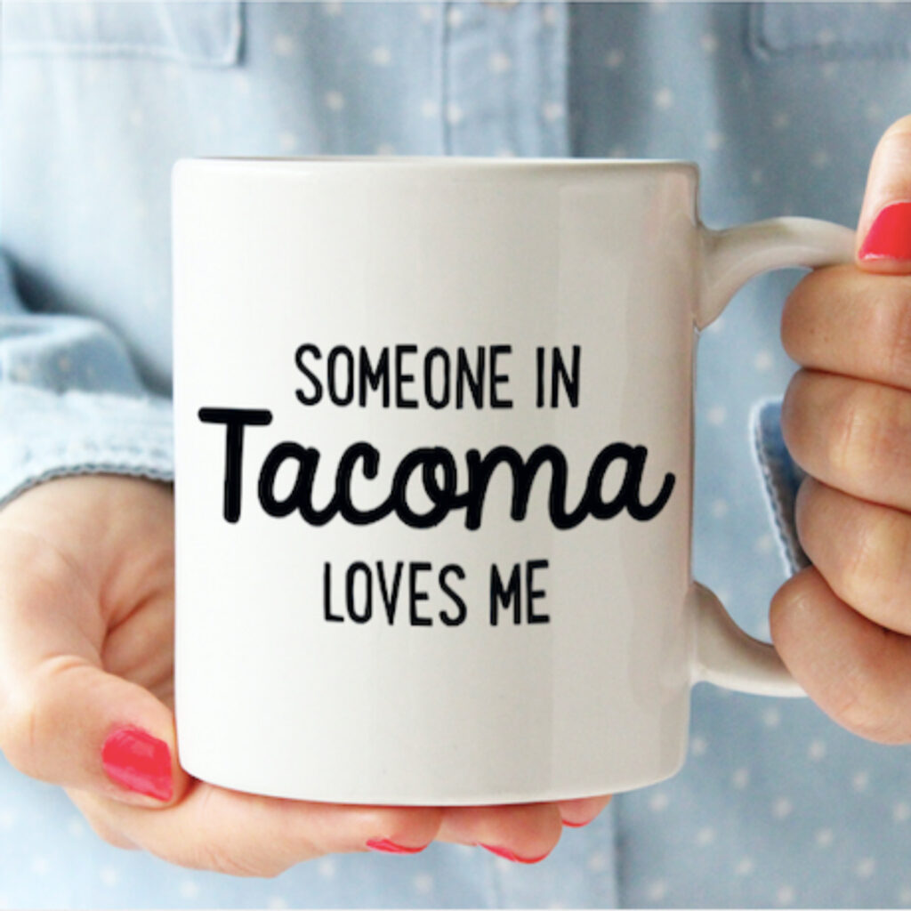 Someone in Tacoma Love Me Mug