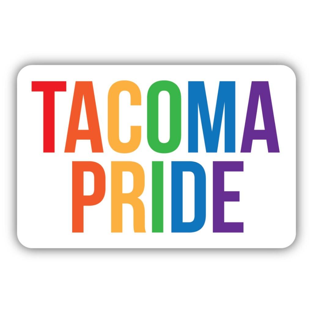 Tacoma Pride Rainbow Sticker